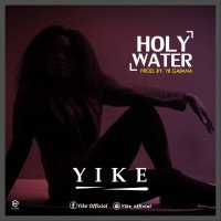 Yike - Holy Water (Prod. By YB Gabana)