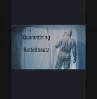 Kodedbeatz - Quarantining