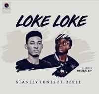 Stanley Tunes - Loke Loke (feat. 2Free)