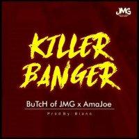 Butch of JMG - Killer Banger (feat. AmaJoe)