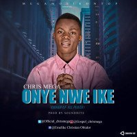 Chris_mega - Onye Nwe Ike