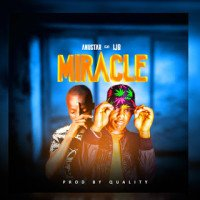 Anustar - MIRACLE Ft. IJB || Wildstream.ng