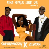 Super Wozzy - Fine Girls Like Us (feat. Zlatan)