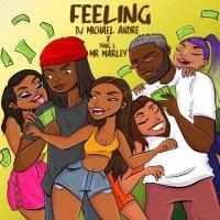 DJ Michael Andre x Yung L - Feeling