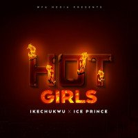 Ice Prince x Ikechukwu - Hot Girls