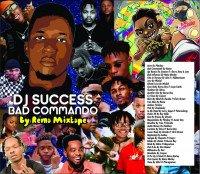 Dj success - Bad Commando By Rema Mixpate