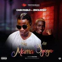 Lil Cash Pablo - Mama Oyoyo (feat. Zinoleesky)