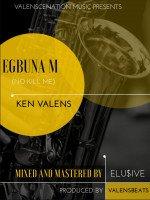 Ken Valens - Egbuna M - Valens