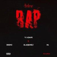 Vj Adams - Define Rap 2 (feat. Dremo, Blaqbonez, N6)
