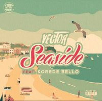 Vector - Seaside (feat. Korede Bello)