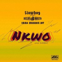 Slowdog - Nkwo (feat. Deejay J Masta, Emma DrummerBoy)