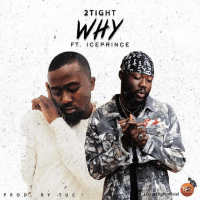 2tight - Why (feat. Ice Prince)