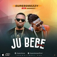 Super Drezzy - Ju Bebe (Remix) (feat. Idowest)
