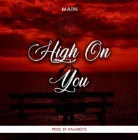 Main - High On You