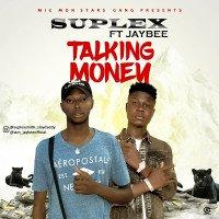 Suplex - Ft Jaybee-Talking Money