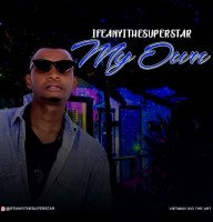 Ifeanyithesuperstar - My Own