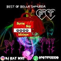 DJ Kaywhy - DJ Kaywhy Best Of Bella Shmurda