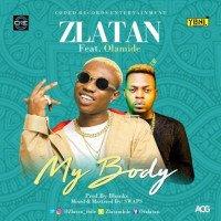 Zlatan - My Body feat. Olamide