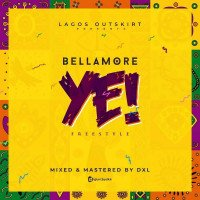 Bellamore - Burna Boy Ye (Freestyle)