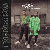 DJ Neptune - Tomorrow (feat. Victor AD)