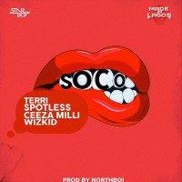 Wizkid - Soco (feat. Terri, Spotless, Ceeza Milli)