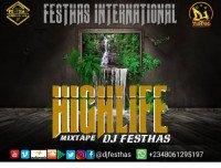DJ FESTHAS - HIGHLIFE MIXTAPE (The Exceptional Version)