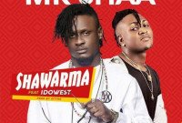 Mr Shaa - Shawarma feat. Idowest