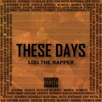 Lou the Rapper - These Days