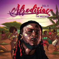 Album: Afrodisiac: The Mixtape - Del B