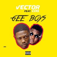 Vector - Gee Boys (feat. CDQ)