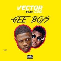 Vector - Gee Boys (feat. CDQ)