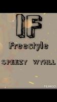 Speezy Wyhll - IF Freestyle