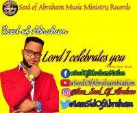 Seed of Abraham - Lord I Celebrates You