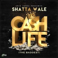Shatta Wale - Cash Life (The Baddest)