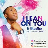 E-Martins - I Lean On You