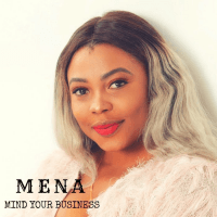 Mena - Mind Your Business