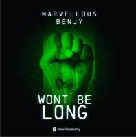 Marvellous Benjy - Wont Be Long