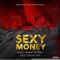 Skales x DJ Timmy - Sexy Money