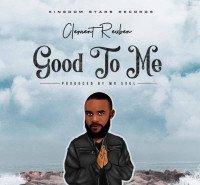 Clement Reuben - Good To Me
