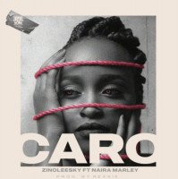 Zinoleesky - Caro (feat. Naira Marley)