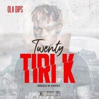 Oladips - Twenty Tiri K
