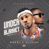 Orezi - Under The Blanket (Remix) (feat. Olamide)
