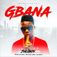 Juliboy - Gbana