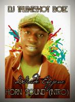 2Grade Efejene - Horn Sound (Intro) By 2Greidz Efejene