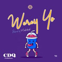 CDQ - Werey Yo