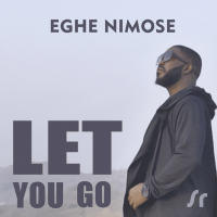 Eghe Nimose - Let You Go