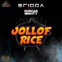 Viral9ja - Erigga Ft. Duncan Mighty – Jollof Rice