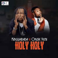 King Wadada - Holy Holy (feat. Oritse Femi)