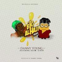 Danny Young - Big Alhaji (Remix) (feat. Slimcase)