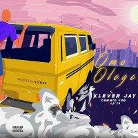Klever Jay - Omo Ologo (feat. Lyta, Demmie Vee)